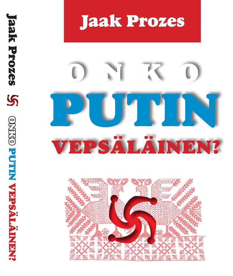 Jaak Prozes: Onko Putin vepsäläinen?